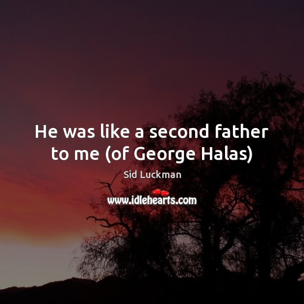 He was like a second father to me (of George Halas) Image