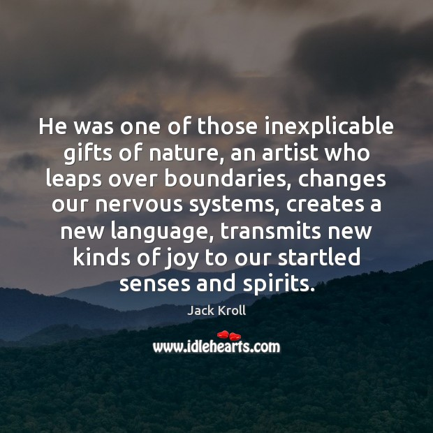 He was one of those inexplicable gifts of nature, an artist who Image