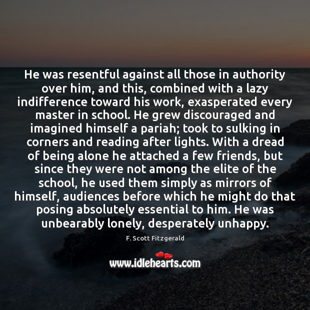 He was resentful against all those in authority over him, and this, F. Scott Fitzgerald Picture Quote