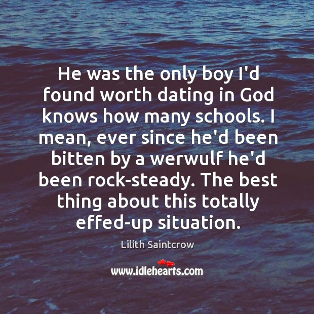 Image, He was the only boy I'd found worth dating in God knows