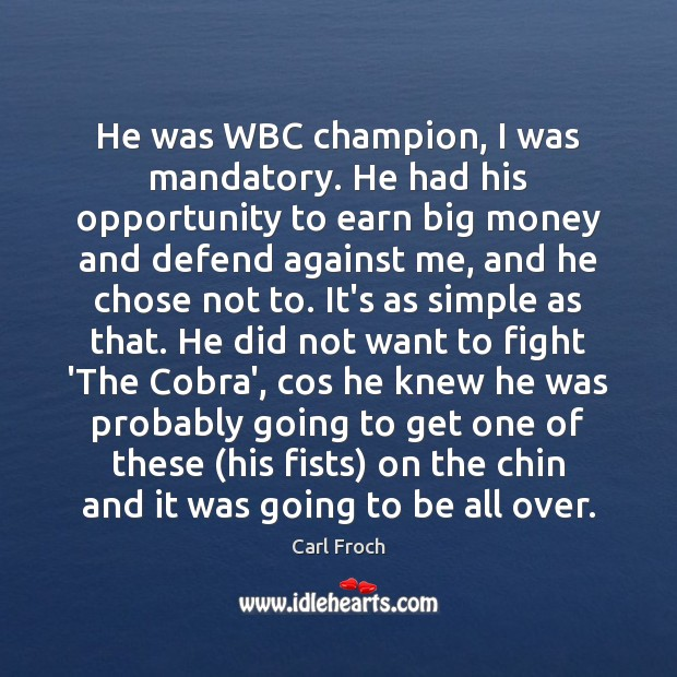 Image, He was WBC champion, I was mandatory. He had his opportunity to