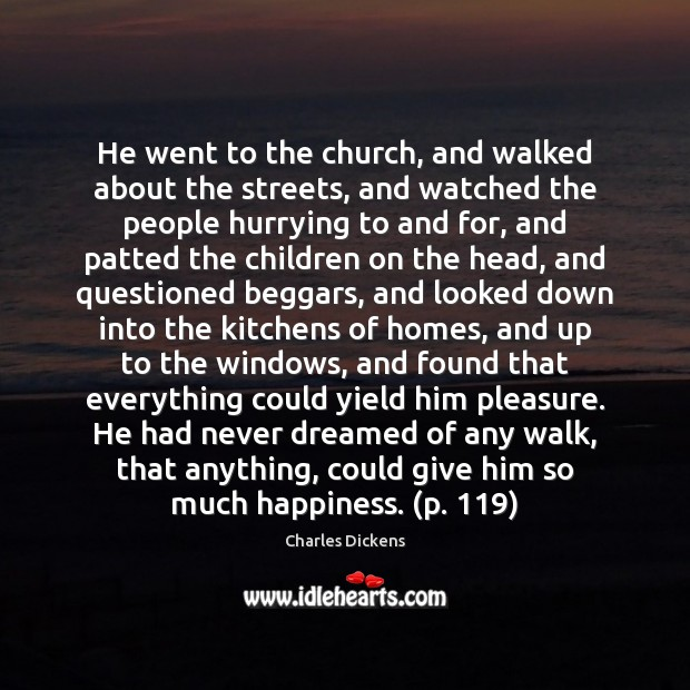 Image, He went to the church, and walked about the streets, and watched
