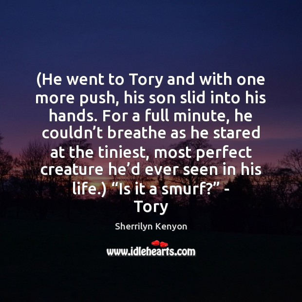 Image, (He went to Tory and with one more push, his son slid
