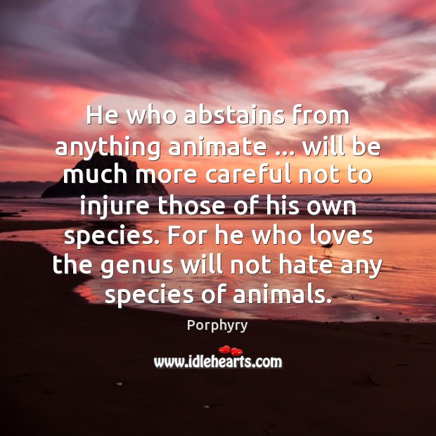 He who abstains from anything animate … will be much more careful not Image