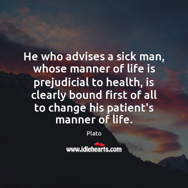 Image, He who advises a sick man, whose manner of life is prejudicial