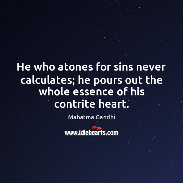 He who atones for sins never calculates; he pours out the whole Image