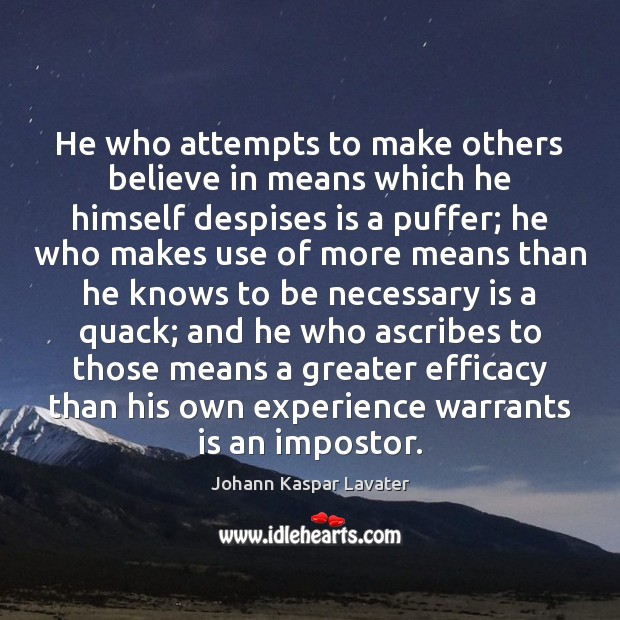 Image, He who attempts to make others believe in means which he himself
