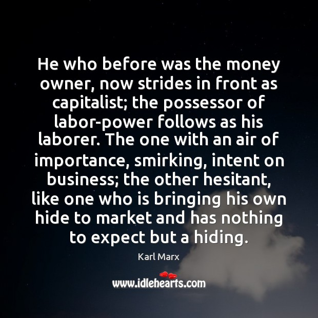 Image, He who before was the money owner, now strides in front as