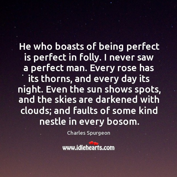 He who boasts of being perfect is perfect in folly. I never Image