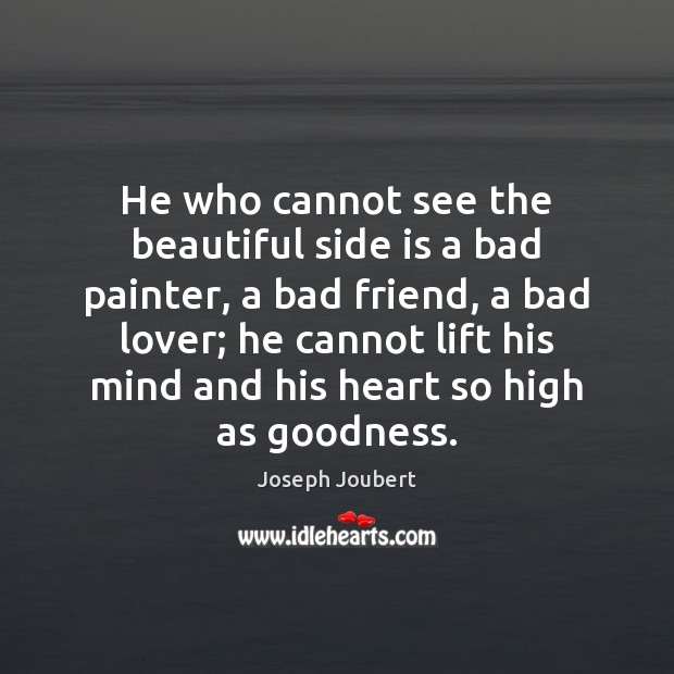 Image, He who cannot see the beautiful side is a bad painter, a