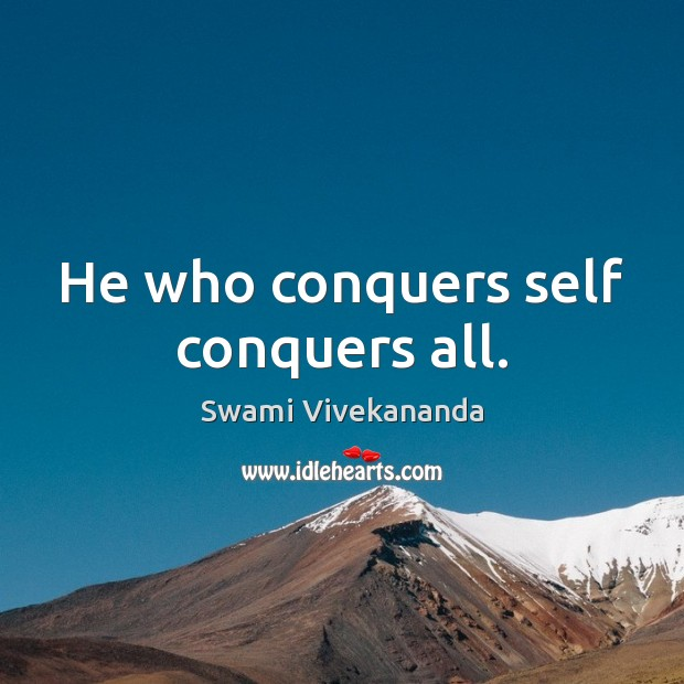 He who conquers self conquers all. Image