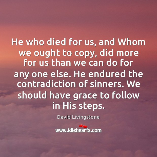 He who died for us, and Whom we ought to copy, did Image