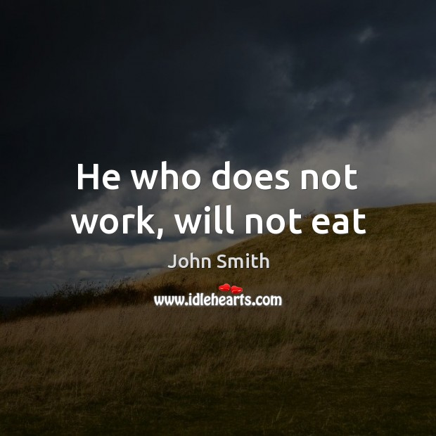 Image, He who does not work, will not eat