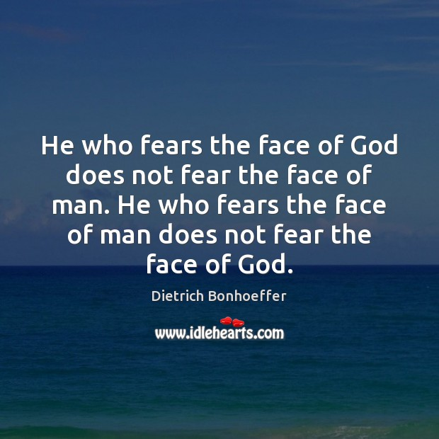Image, He who fears the face of God does not fear the face