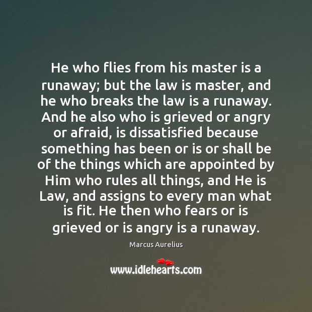 Image, He who flies from his master is a runaway; but the law
