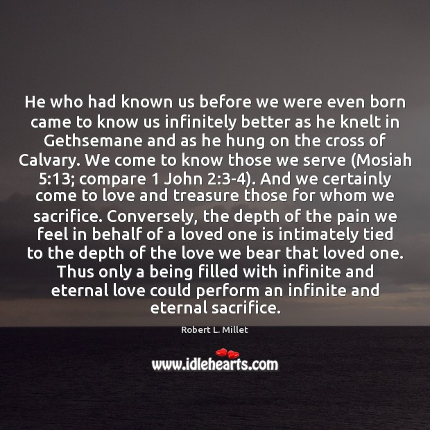 He who had known us before we were even born came to Image
