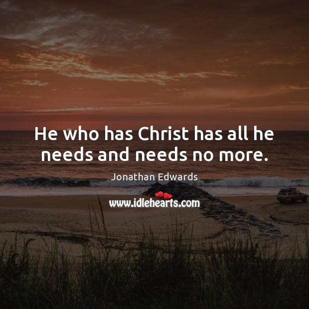Image, He who has Christ has all he needs and needs no more.