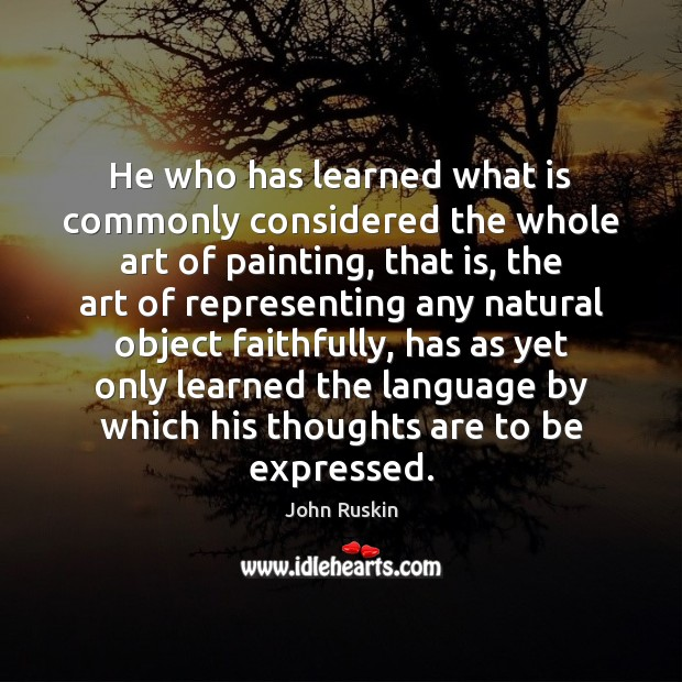 Image, He who has learned what is commonly considered the whole art of