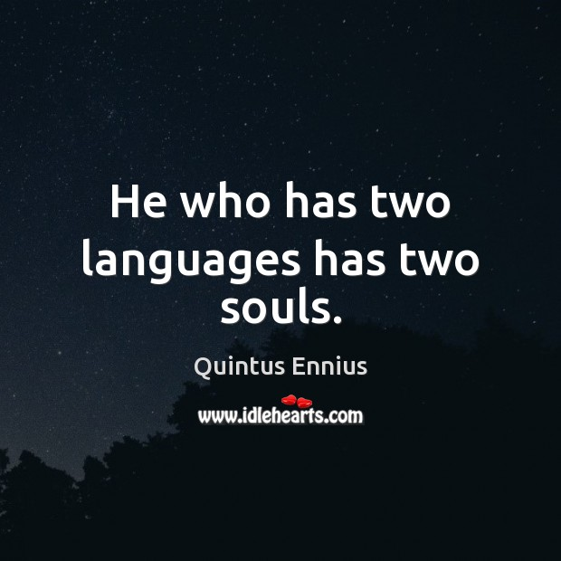 He who has two languages has two souls. Image