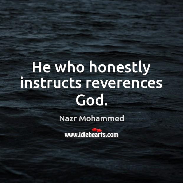 He who honestly instructs reverences God. Image