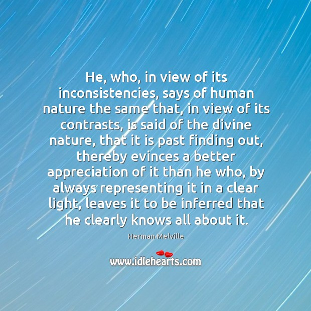 He, who, in view of its inconsistencies, says of human nature the Image