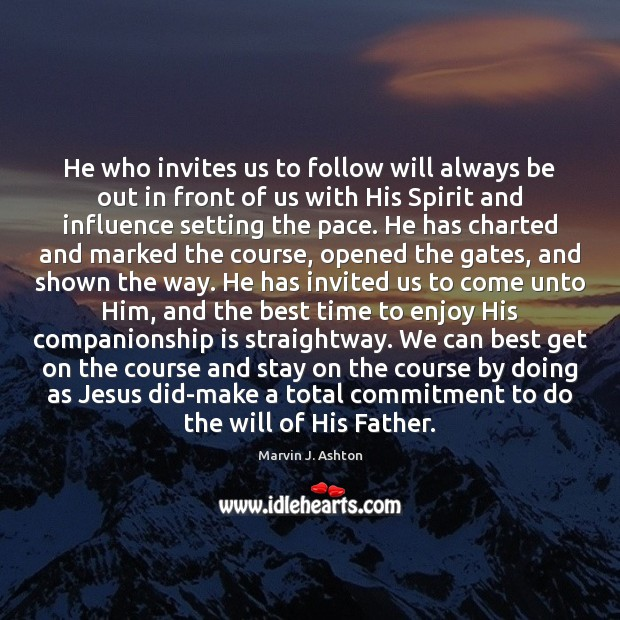 He who invites us to follow will always be out in front Image