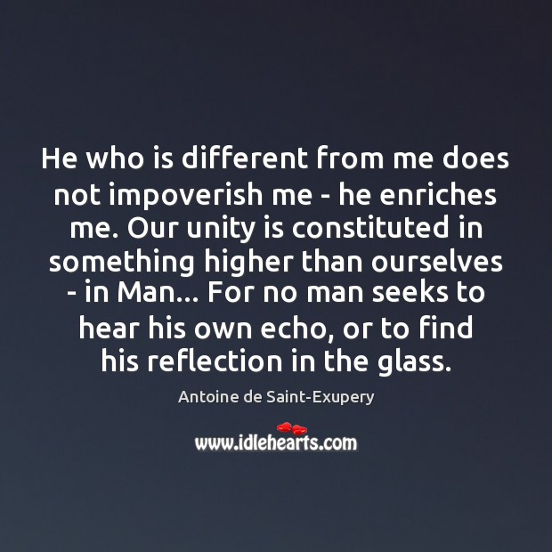 He who is different from me does not impoverish me – he Image