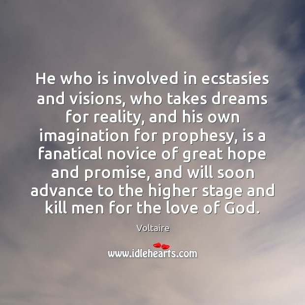 Image, He who is involved in ecstasies and visions, who takes dreams for