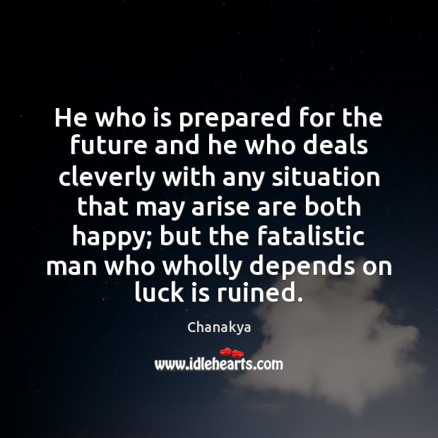 Image, He who is prepared for the future and he who deals cleverly