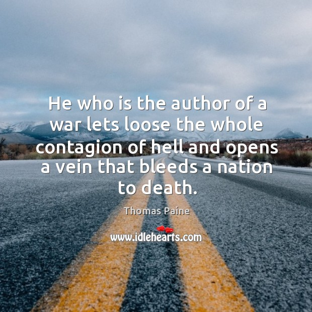 Image, He who is the author of a war lets loose the whole contagion of hell and opens