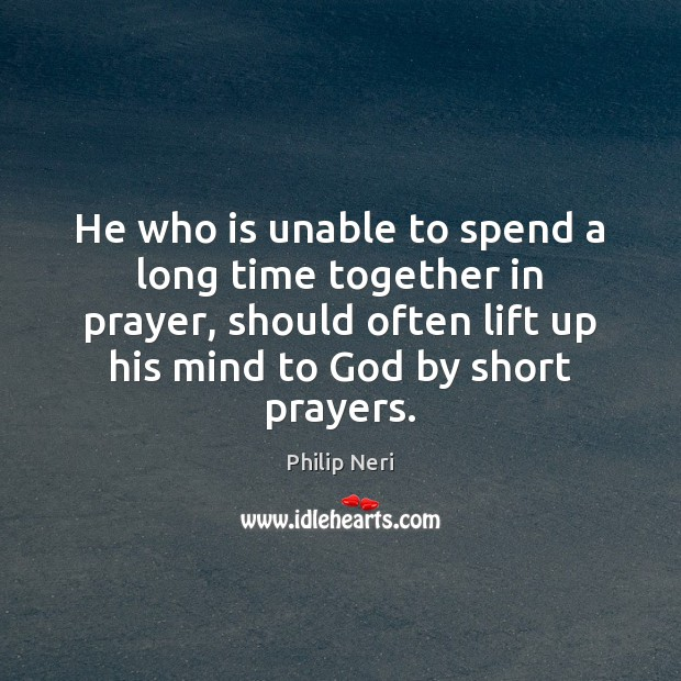 Image, He who is unable to spend a long time together in prayer,