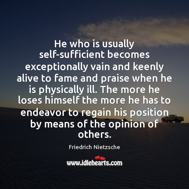 Image, He who is usually self-sufficient becomes exceptionally vain and keenly alive to