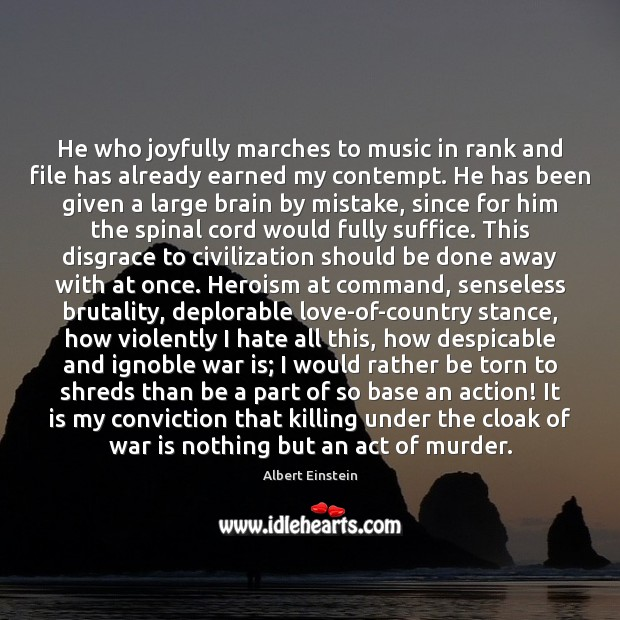 He who joyfully marches to music in rank and file has already War Quotes Image