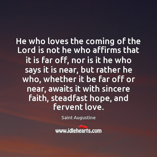 He who loves the coming of the Lord is not he who Image