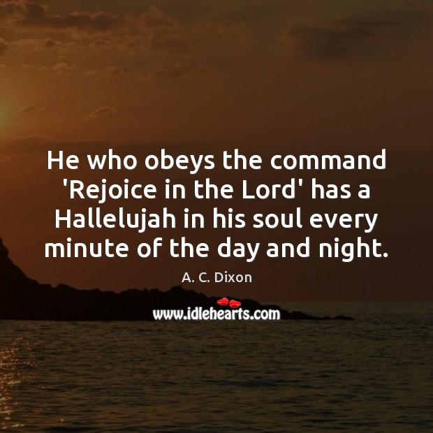 Image, He who obeys the command 'Rejoice in the Lord' has a Hallelujah