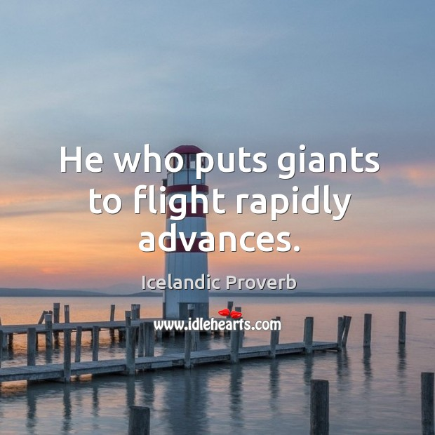 Image, He who puts giants to flight rapidly advances.
