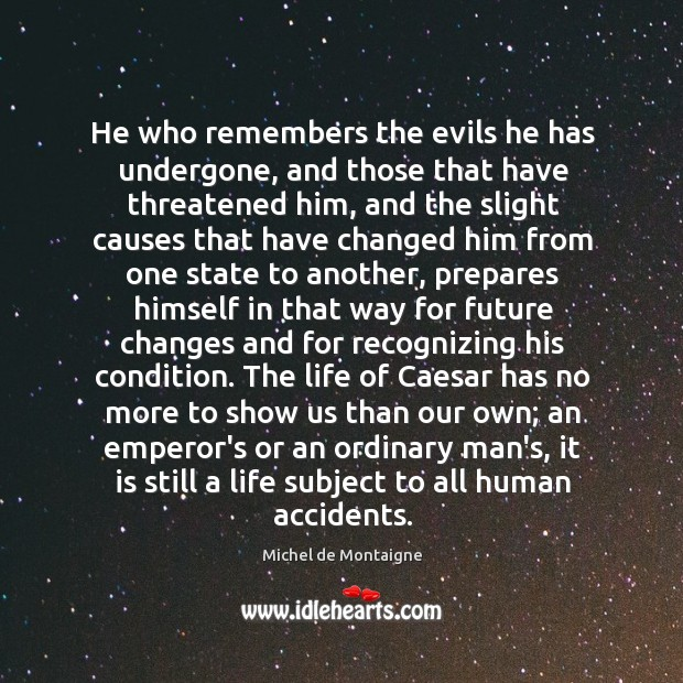 Image, He who remembers the evils he has undergone, and those that have