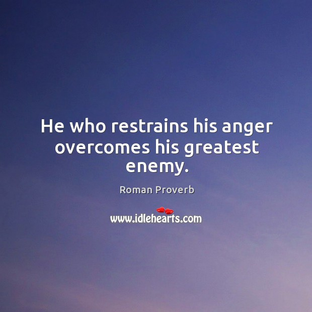 Quotes About Anger And Rage: Roman Proverbs / Picture Sayings And Images