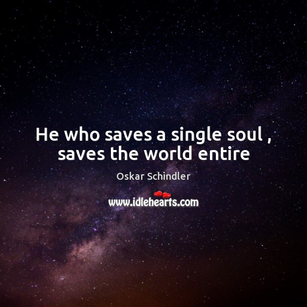 Image, He who saves a single soul , saves the world entire
