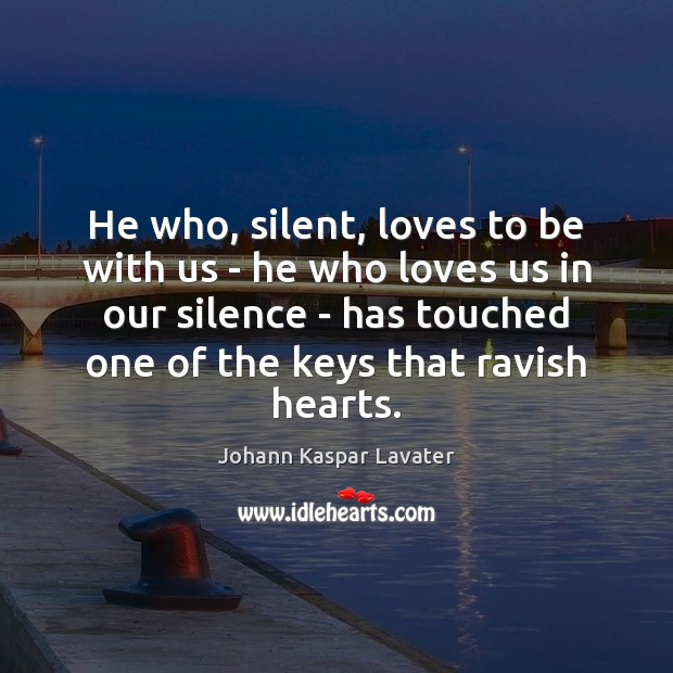 Image, He who, silent, loves to be with us – he who loves