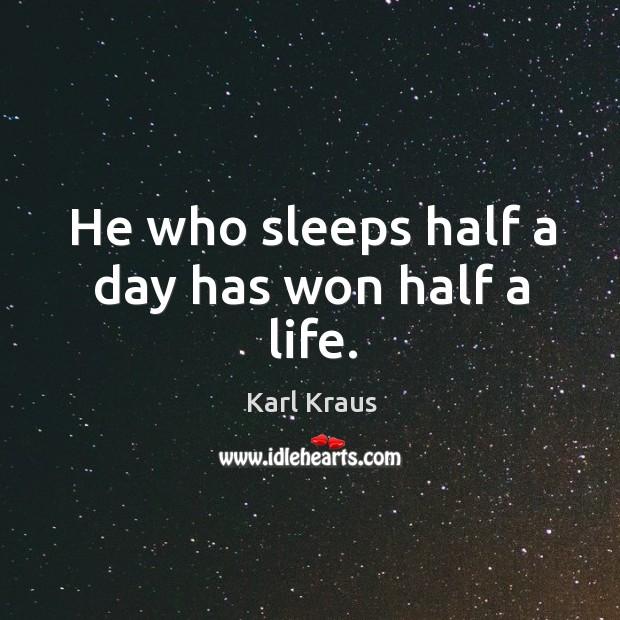 Image, He who sleeps half a day has won half a life.