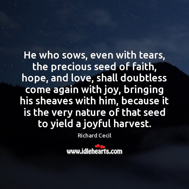He who sows, even with tears, the precious seed of faith, hope, Image