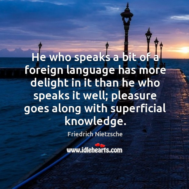 He who speaks a bit of a foreign language has more delight Image