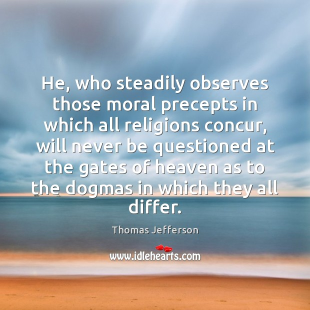 He, who steadily observes those moral precepts in which all religions concur, Image