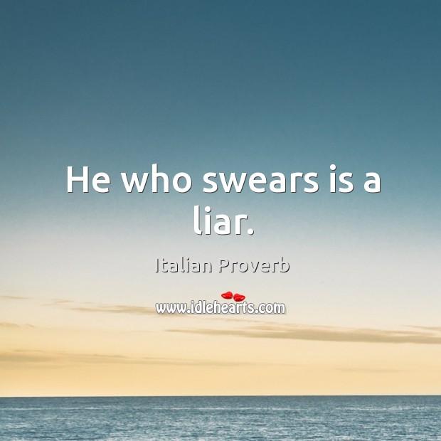 Image, He who swears is a liar.