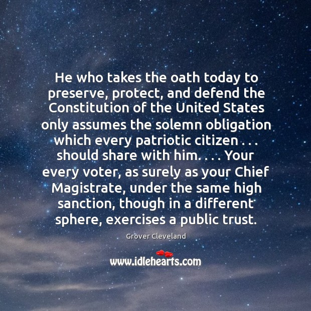 He who takes the oath today to preserve, protect, and defend the Image