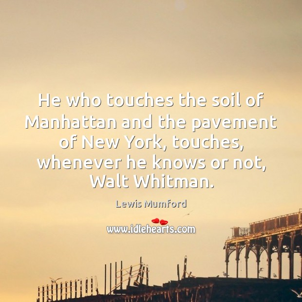 He who touches the soil of Manhattan and the pavement of New Image