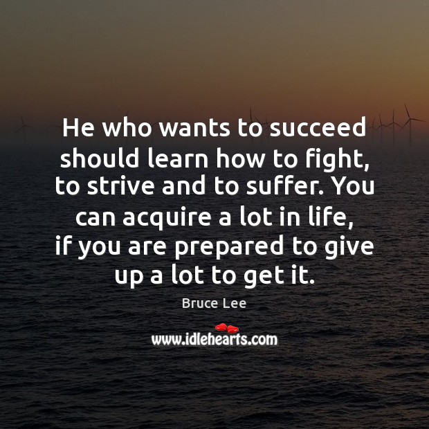 Image, He who wants to succeed should learn how to fight, to strive