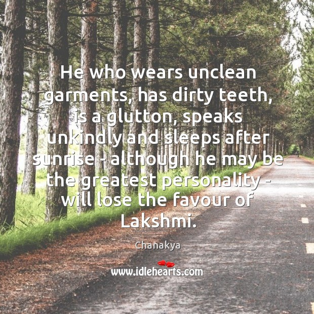 Image, He who wears unclean garments, has dirty teeth, is a glutton, speaks