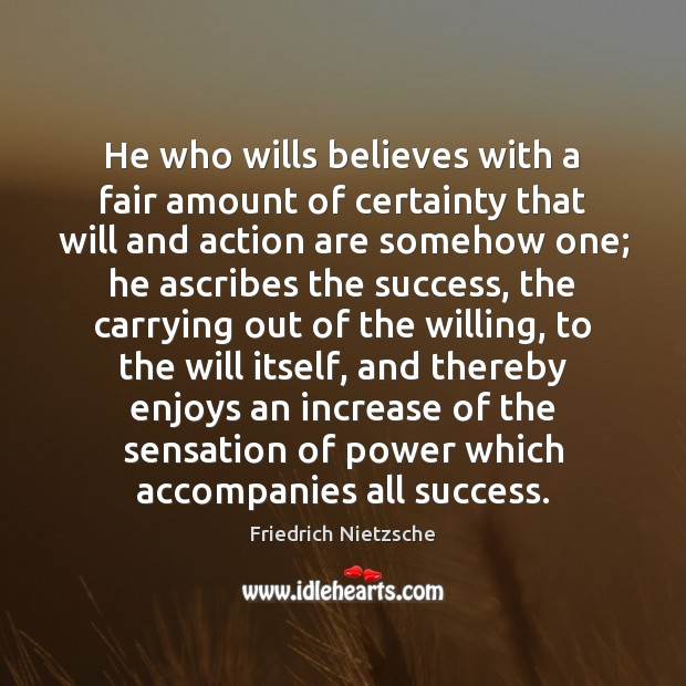 Image about He who wills believes with a fair amount of certainty that will